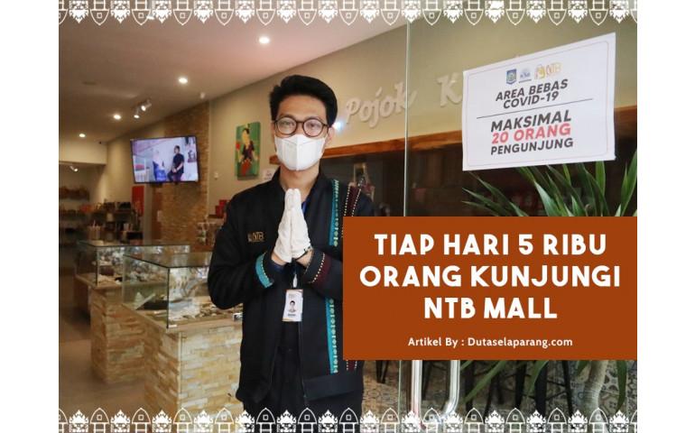 Tiap Hari 5 Ribu Orang Kunjungi NTB Mall